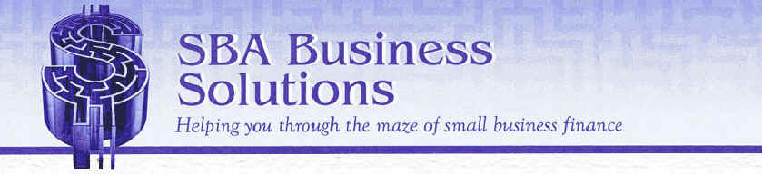 SBA Business Solutions, Inc. Helping You Through the Maze of Small Business Finance